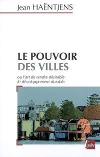 Le pouvoir des villes ou L'art de rendre désirable le développement durable