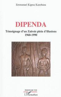Dipenda : témoignage d'un Zaïrois plein d'illusions, 1960-1990