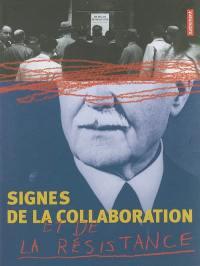 Signes de la collaboration et de la Résistance