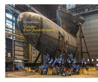 Visages d'un chantier naval