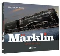 Märklin, rêves de trains