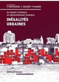 Inégalités urbaines : du projet utopique au développement durable