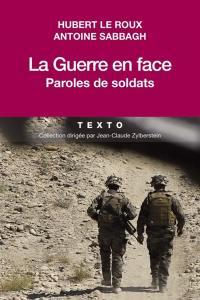 La guerre en face : paroles de soldats