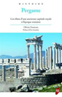 Pergame : les élites d'une ancienne capitale royale à l'époque romaine