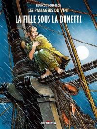 Les passagers du vent. Volume 1, La fille sous la dunette