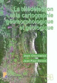 La télédétection et la cartographie géomorphologique et géologique