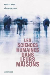 Les sciences humaines dans leurs maisons