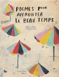 Poèmes pour affronter le beau temps & profiter du mauvais