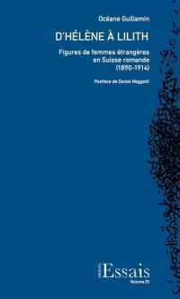 D'Hélène à Lilith : figures de femmes étrangères en Suisse romande (1890-1914)