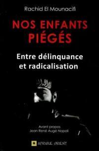 Nos enfants piégés : entre délinquance et radicalisation