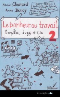 Le bonheur au travail. Volume 2, Bougies, bugs & Cie