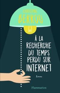 A la recherche du temps perdu sur Internet