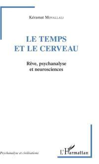 Le temps et le cerveau : rêve, psychanalyse et neurosciences