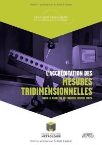 L'accréditation des mesures tridimensionnelles dans le cadre du référentiel ISO / CEI 17025