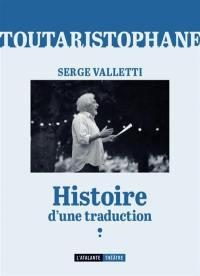 Toutaristophane, Histoire d'une traduction