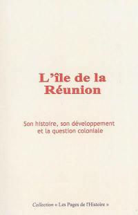 L'île de la Réunion : son histoire, son développement et la question coloniale