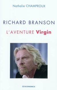 Richard Branson : l'aventure Virgin