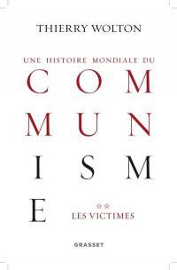 Une histoire mondiale du communisme : essai d'investigation historique. Volume 2, Les victimes : quand meurt le choeur