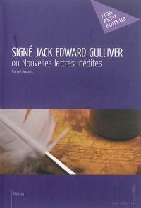 Signé Jack Edward Gulliver ou Nouvelles lettres inédites