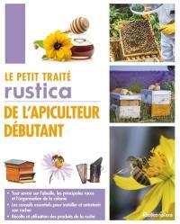 Le petit traité Rustica de l'apiculteur débutant