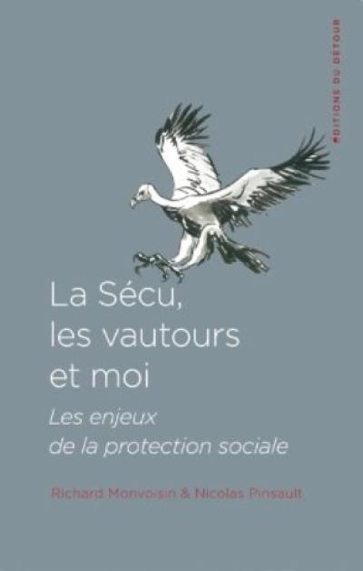 La Sécu, les vautours et moi