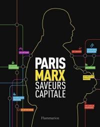 Paris Marx : saveurs capitale
