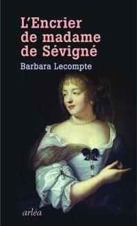L'encrier de Madame de Sévigné