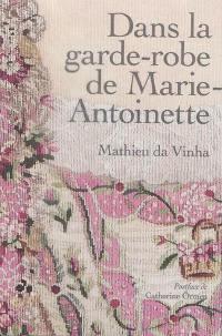 Dans la garde-robe de Marie-Antoinette