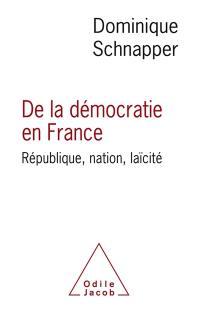 De la démocratie en France : République, nation, laïcité