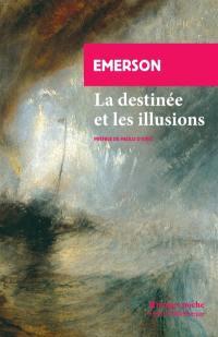 La destinée; Les illusions