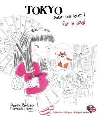 Tokyo pour un jour ! = Tokyo for a day !