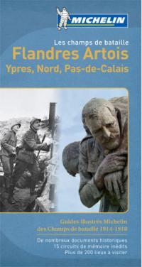 Les champs de bataille : Flandres Artois : Ypres, Nord, Pas-de-Calais