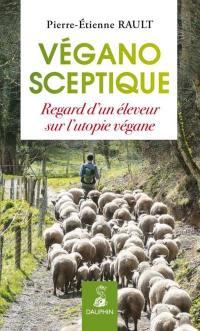 Végano-sceptique : regard d'un éleveur sur l'utopie végane