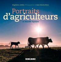 Portraits d'agriculteurs : en Nouvelle-Aquitaine