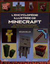 L'encyclopédie illustrée de Minecraft : 1.001 trucs et astuces que les guides officiels ne vous apprendront jamais