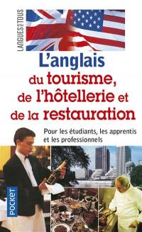 L'anglais du tourisme, de l'hôtellerie et de la restauration