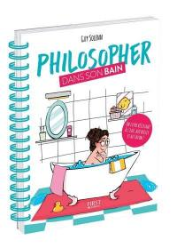 Philosopher dans son bain : un livre résistant à l'eau, aux bulles et au savon !