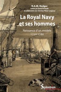 La Royal Navy et ses hommes : naissance d'un modèle : 1750-1780