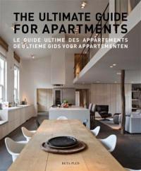 The ultimate guide for apartments = Le guide ultime des appartements = De ultieme gids voor appartementen