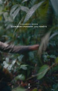 Comment pensent les forêts : vers une anthropologie au-delà de l'humain
