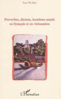 Proverbes, dictons, locutions usuels en français et en vietnamien