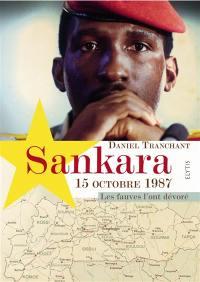 Sankara, 15 octobre 1987 : les fauves l'ont dévoré