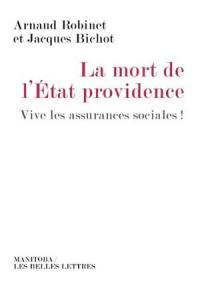 La mort de l'Etat providence : vive les assurances sociales !