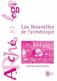 Les nouvelles de l'archéologie. n° 151, Inventaire après déchets