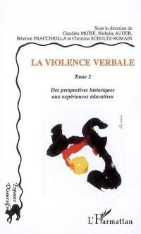 La violence verbale. Volume 2, Des perspectives historiques aux expériences éducatives
