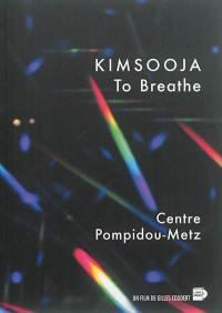 Kimsooja : to breathe
