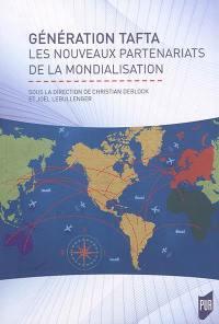 Génération TAFTA : les nouveaux partenariats de la mondialisation