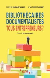 Bibliothécaires, documentalistes, tous entrepreneurs ?