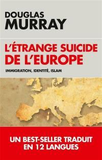 L'étrange suicide de l'Europe : immigration, identité, islam