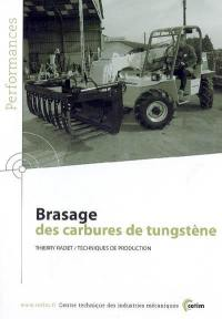 Brasage des carbures de tungstène